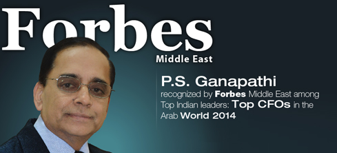 P.S. Ganapathi recognized by Forbes Middle East among Top Indian leaders: Top CFOs in the Arab World 2014